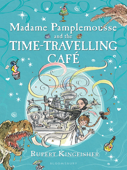 Madame Pamplemousse and the Time-Travelling Café (eBook): Madame Pamplemousse Series, Book 2